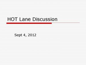 HOT Lane Discussion Sept 4 2012 Some HOT