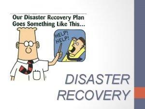 DISASTER RECOVERY PENDAHULUAN Selain domain yang concern dengan