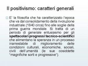 Il positivismo caratteri generali E la filosofia che