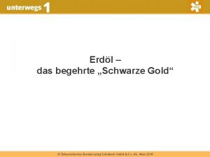 Erdl das begehrte Schwarze Gold sterreichischer Bundesverlag Schulbuch