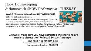 Hook Housekeeping Homework SNOW DAYMONDAY TUESDAY Week 9