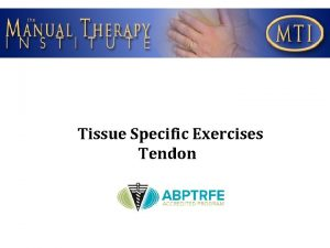 Tissue Specific Exercises Tendon Tendinopathy Strong evidence exists