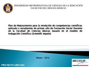 UNIVERSIDAD METROPOLITANA DE CIENCIAS DE LA EDUCACIN FACULTAD