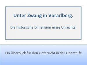 Unter Zwang in Vorarlberg Die historische Dimension eines