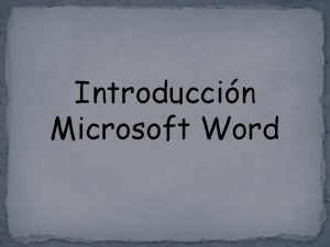 Introduccin Microsoft Word Qu es el Microsoft Word