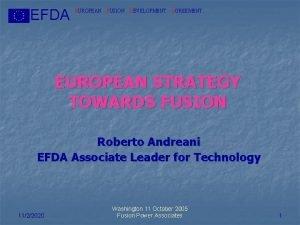 EFDA EUROPEAN FUSION DEVELOPMENT AGREEMENT EUROPEAN STRATEGY TOWARDS