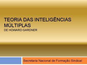 TEORIA DAS INTELIGNCIAS MLTIPLAS DE HOWARD GARDNER Secretaria