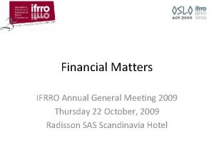 Financial Matters IFRRO Annual General Meeting 2009 Thursday