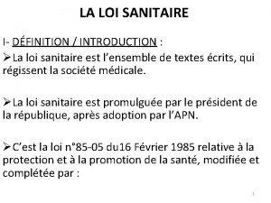 LA LOI SANITAIRE I DFINITION INTRODUCTION La loi