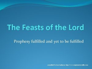 The Feasts of the Lord Prophesy fulfilled and