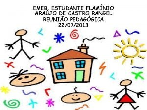 EMEB ESTUDANTE FLAMNIO ARAJO DE CASTRO RANGEL REUNIO