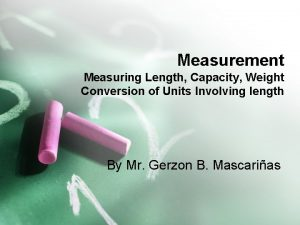 Measurement Measuring Length Capacity Weight Conversion of Units