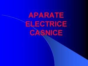 APARATE ELECTRICE CASNICE CLASIFICARE l LAMPI l APARATE