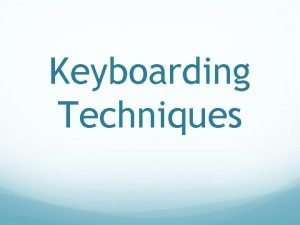 Keyboarding Techniques Home Row HOME ROW KEYS Why