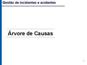 Gesto de incidentes e acidentes rvore de Causas