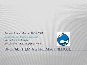 Durham Drupal Meetup 10 Feb 2009 http drupal