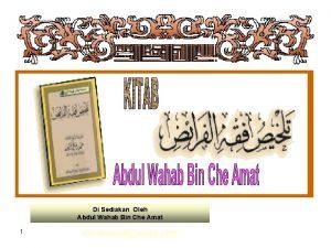Di Sediakan Oleh Abdul Wahab Bin Che Amat