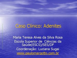 Caso Clnico Adenites Maria Teresa Alves da Silva