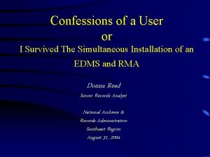 Confessions of a User or I Survived The