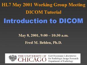 HL 7 May 2001 Working Group Meeting DICOM