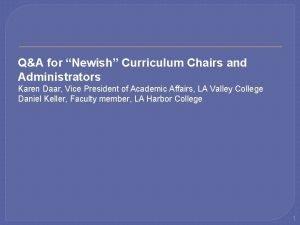 QA for Newish Curriculum Chairs and Administrators Karen