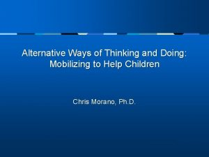 Alternative Ways of Thinking and Doing Mobilizing to