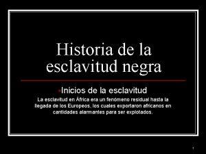 Historia de la esclavitud negra Inicios de la