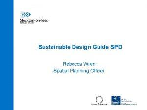 Sustainable Design Guide SPD Rebecca Wren Spatial Planning