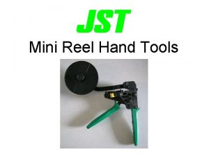 Mini Reel Hand Tools JST Mini Reel Hand