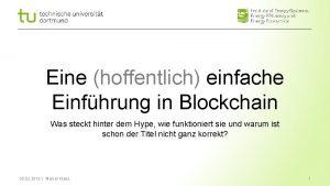 Eine hoffentlich einfache Einfhrung in Blockchain Was steckt