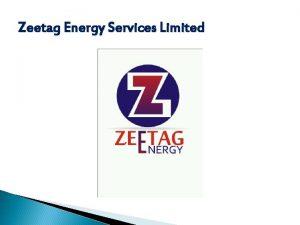 Zeetag Energy Services Limited Zeetag Energy Services Limited