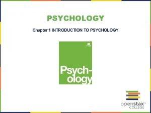 PSYCHOLOGY Chapter 1 INTRODUCTION TO PSYCHOLOGY Psyche soul