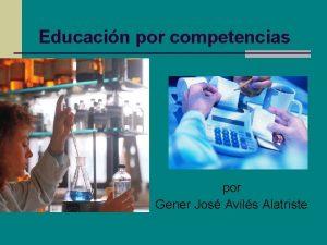 Educacin por competencias por Gener Jos Avils Alatriste
