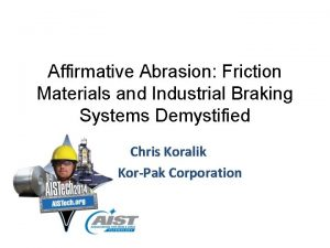 Affirmative Abrasion Friction Materials and Industrial Braking Systems