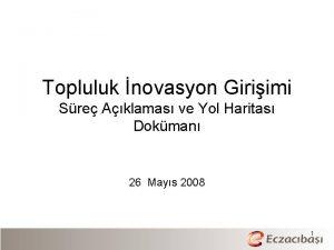 Topluluk novasyon Giriimi Sre Aklamas ve Yol Haritas