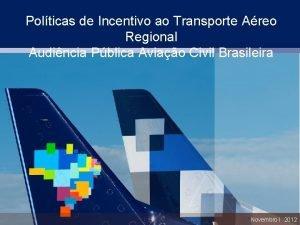 Polticas de Incentivo ao Transporte Areo Regional Audincia