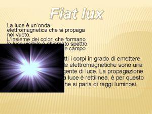 Fiat lux La luce unonda elettromagnetica che si
