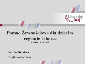 Pomoc ywnociowa dla dzieci w regionie Liberec Lublin