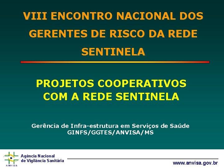 VIII ENCONTRO NACIONAL DOS GERENTES DE RISCO DA