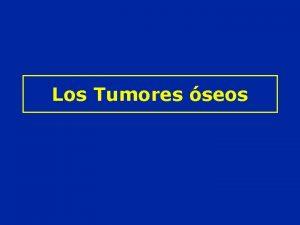 Los Tumores seos Tumores seos Tumores productores de