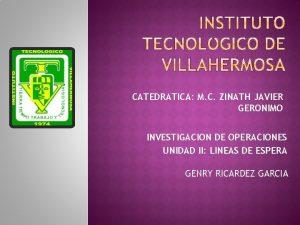 CATEDRATICA M C ZINATH JAVIER GERONIMO INVESTIGACION DE