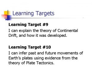 Learning Targets Learning Target 9 I can explain
