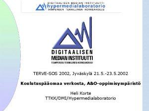 TERVESOS 2002 Jyvskyl 21 5 23 5 2002