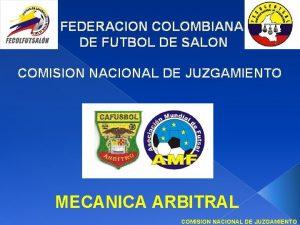 FEDERACION COLOMBIANA DE FUTBOL DE SALON COMISION NACIONAL