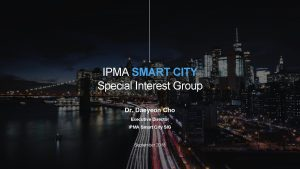 IPMA SMART CITY Special Interest Group Dr Daeyeon