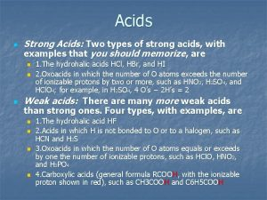 Acids n Strong Acids Two types of strong