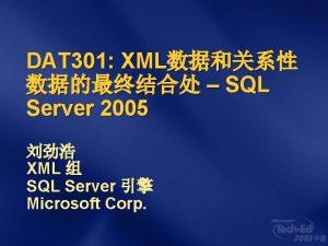 DAT 301 XML SQL Server 2005 XML SQL