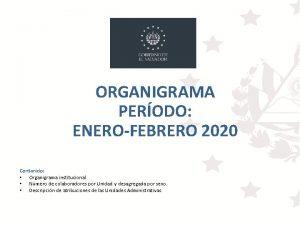 ORGANIGRAMA PERODO ENEROFEBRERO 2020 Contenido Organigrama institucional Nmero