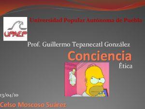 Universidad Popular Autnoma de Puebla Prof Guillermo Tepanecatl