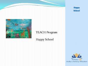 TEACH Program Happy School HAPPY SCHOOL CRITERIA 2015